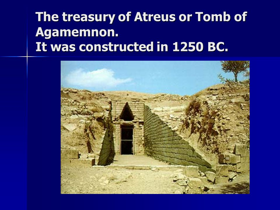 The treasury of Atreus or Tomb of Agamemnon. It was constructed in 1250 BC.