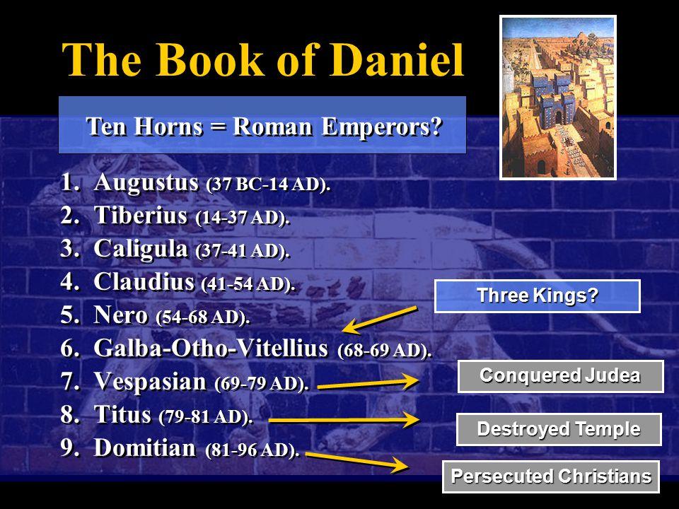 The Book of Daniel 1. Augustus (37 BC-14 AD). 2.