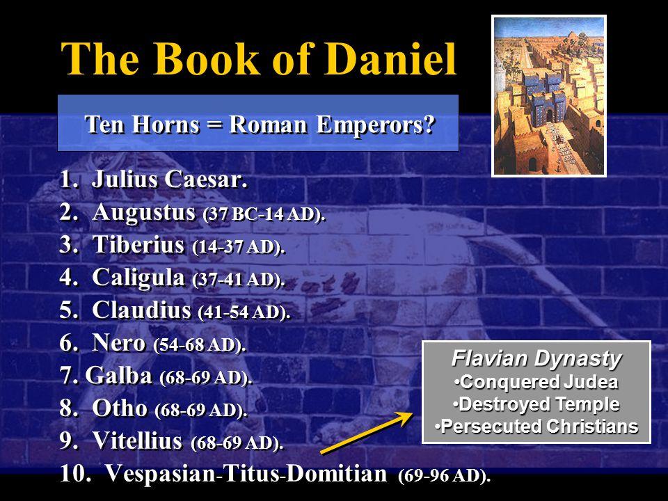 The Book of Daniel 1. Julius Caesar. 2. Augustus (37 BC-14 AD).