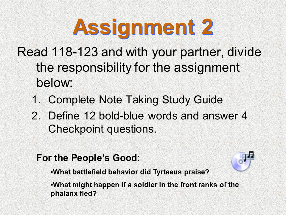 Assignment 2 Read 118-123 and with your partner, divide the responsibility for the assignment below: 1.Complete Note Taking Study Guide 2.Define 12 bo