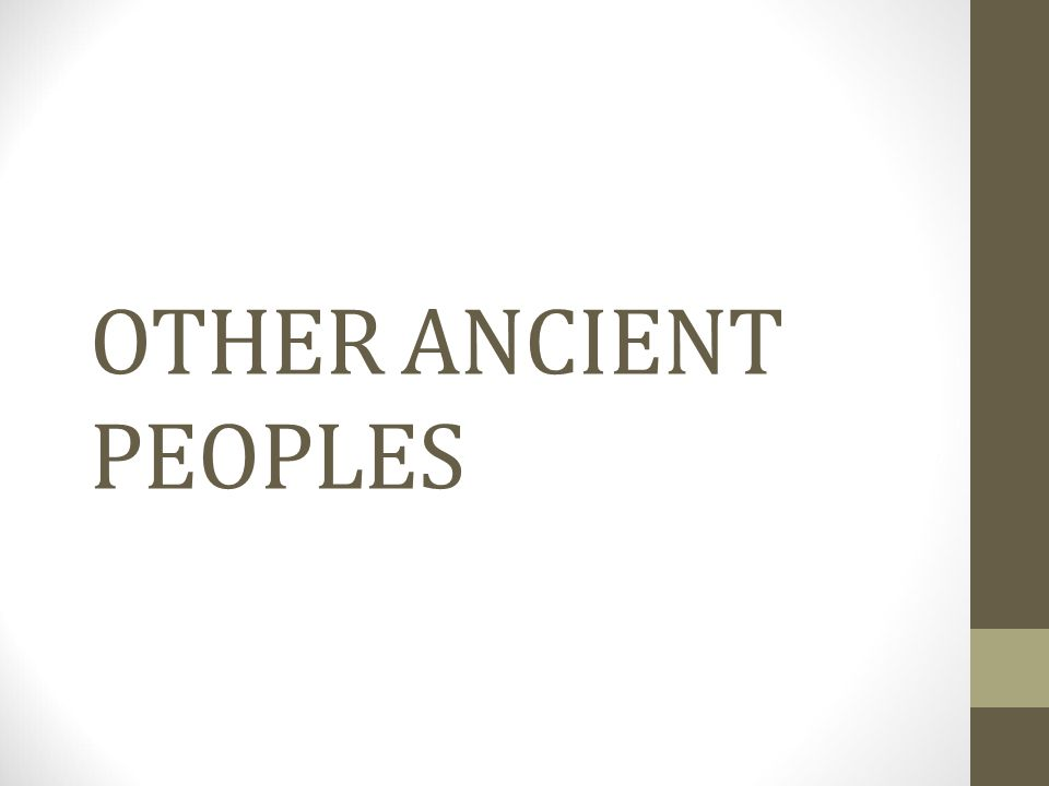 OTHER ANCIENT PEOPLES