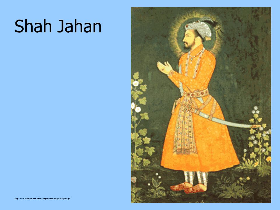 Decline of the Moguls Shah Jahan leader of the Moguls between 1628 & 1658 Expanded the boundaries of the empire Failed to deal with growing domestic p