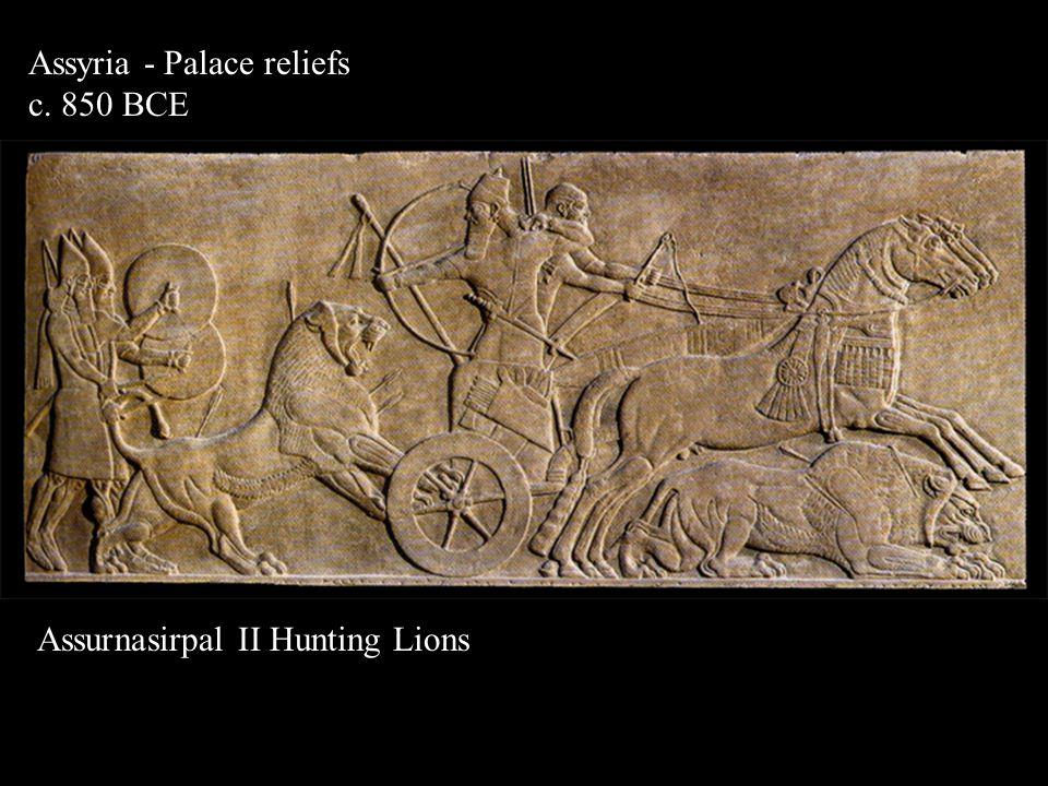 Assyria - Palace reliefs c. 850 BCE Assurnasirpal II Hunting Lions