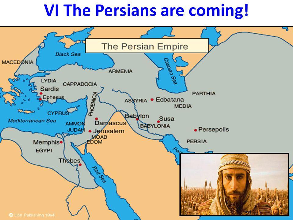 VI The Persians are coming!