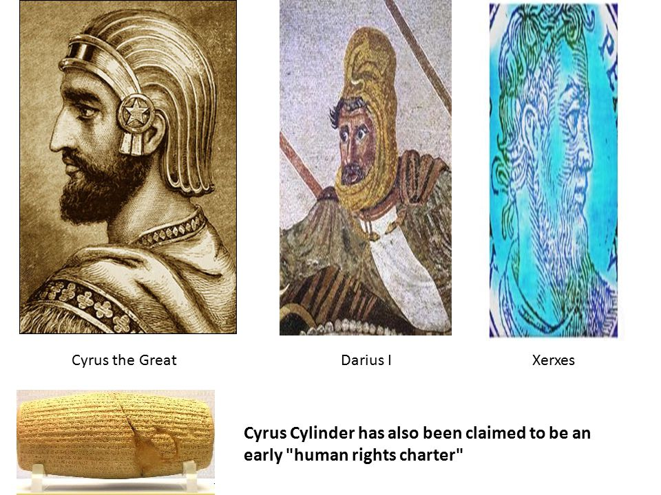 Cyrus Cylinder has also been claimed to be an early human rights charter Cyrus the GreatDarius IXerxes