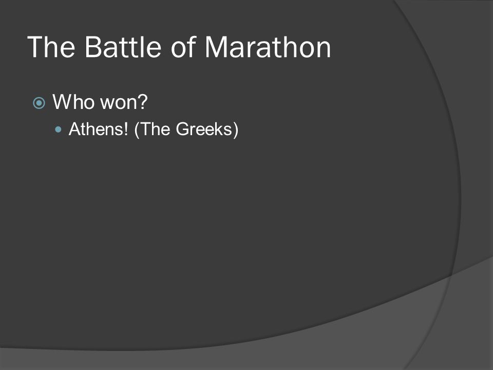 The Battle of Marathon  Who won Athens! (The Greeks)