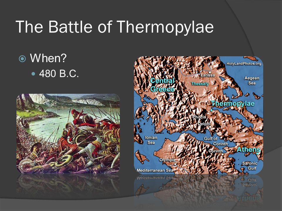 The Battle of Thermopylae  When 480 B.C.