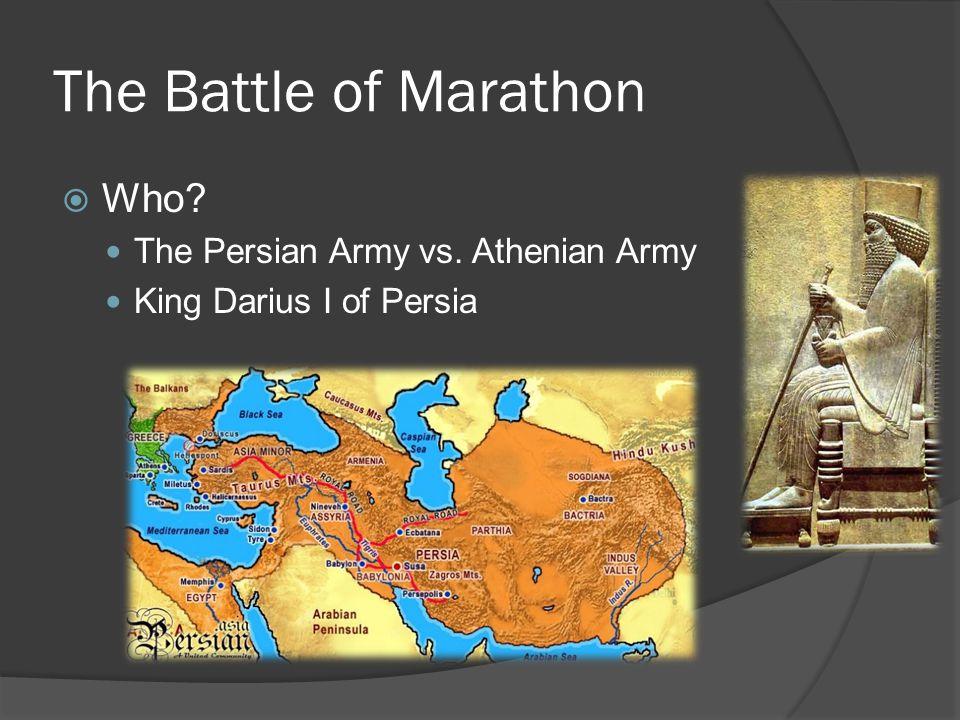The Battle of Marathon  Where? Marshy plains of Marathon outside of Athens