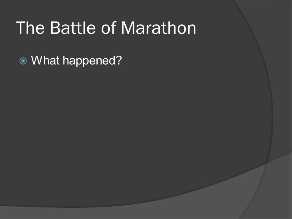 The Battle of Marathon  What happened