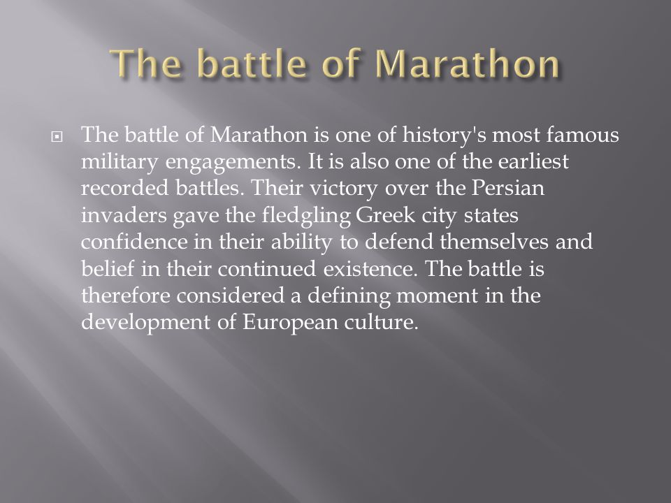  The battle of Marathon is one of history s most famous military engagements.