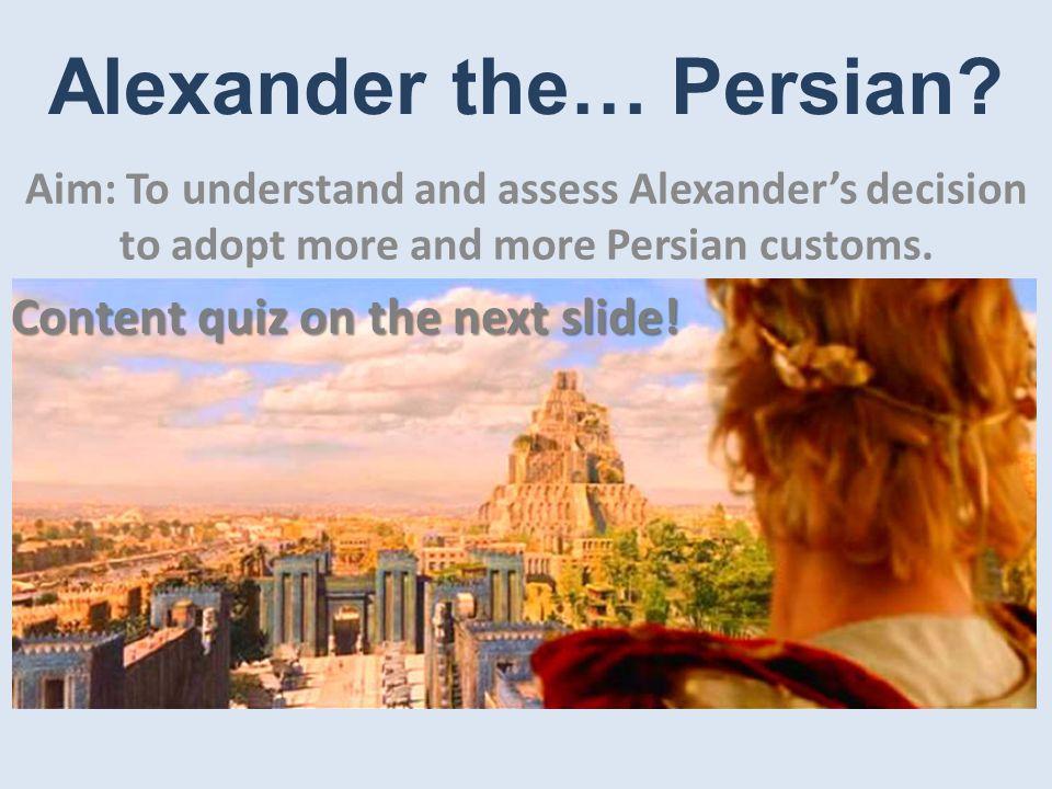 Alexander the… Persian.
