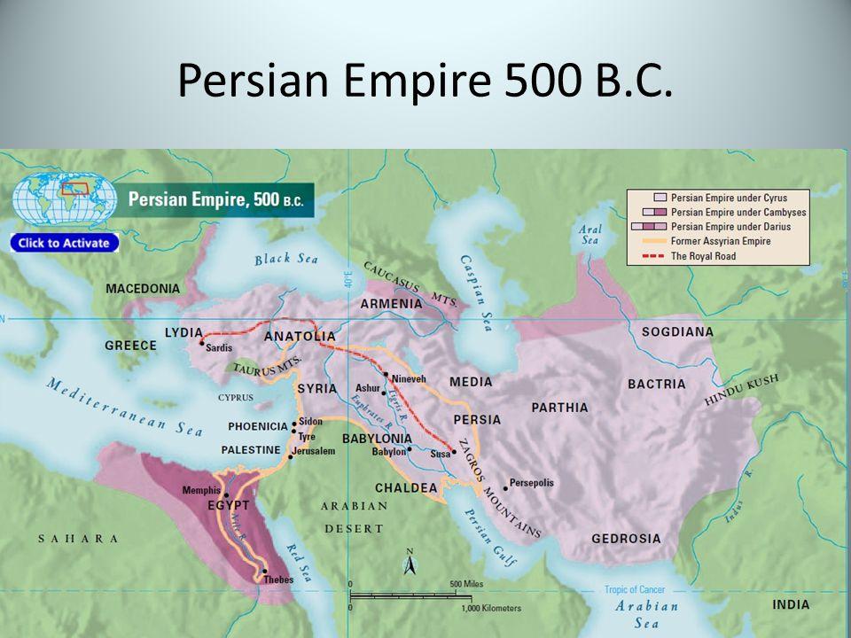 Persian Empire 500 B.C.