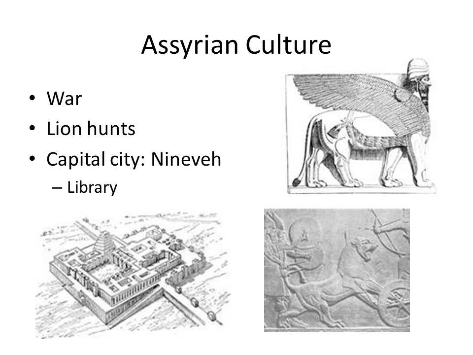 Assyrian Culture War Lion hunts Capital city: Nineveh – Library