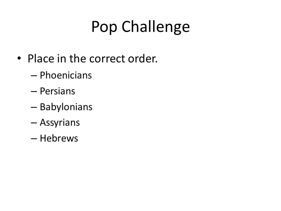 Pop Challenge Place in the correct order.