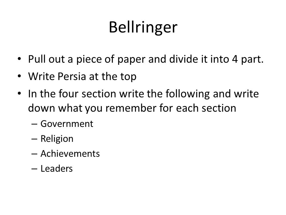Bellringer Pull out a piece of paper and divide it into 4 part.