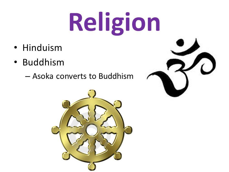 Religion Hinduism Buddhism – Asoka converts to Buddhism