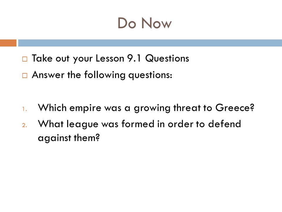 Do Now  Take out your Lesson 9.1 Questions  Answer the following questions: 1.