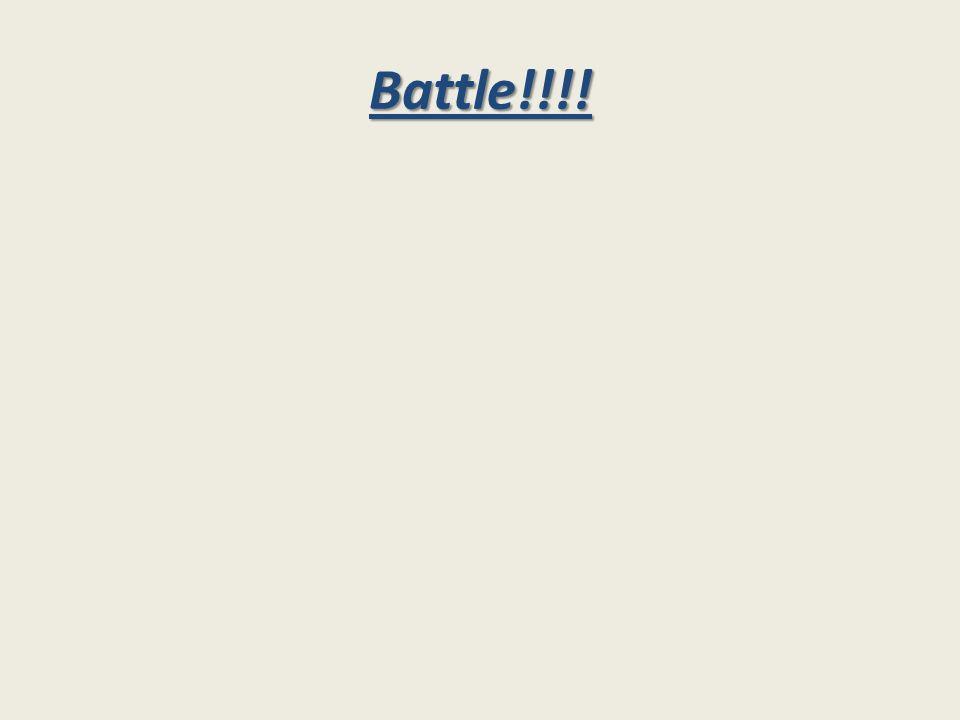 Battle!!!!
