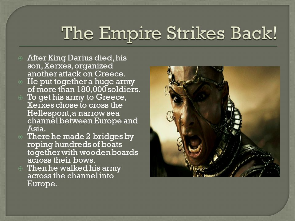  Several Greek city-states were overwhelmed, so Athens and Sparta decided they had to come together to fight their enemy.