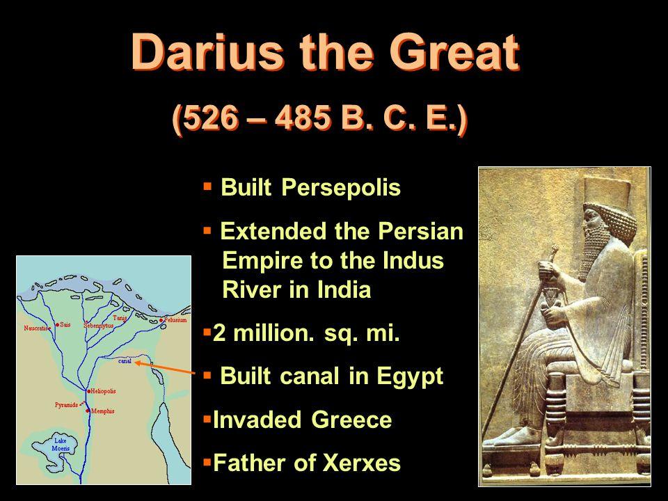 Darius the Great (526 – 485 B.C.
