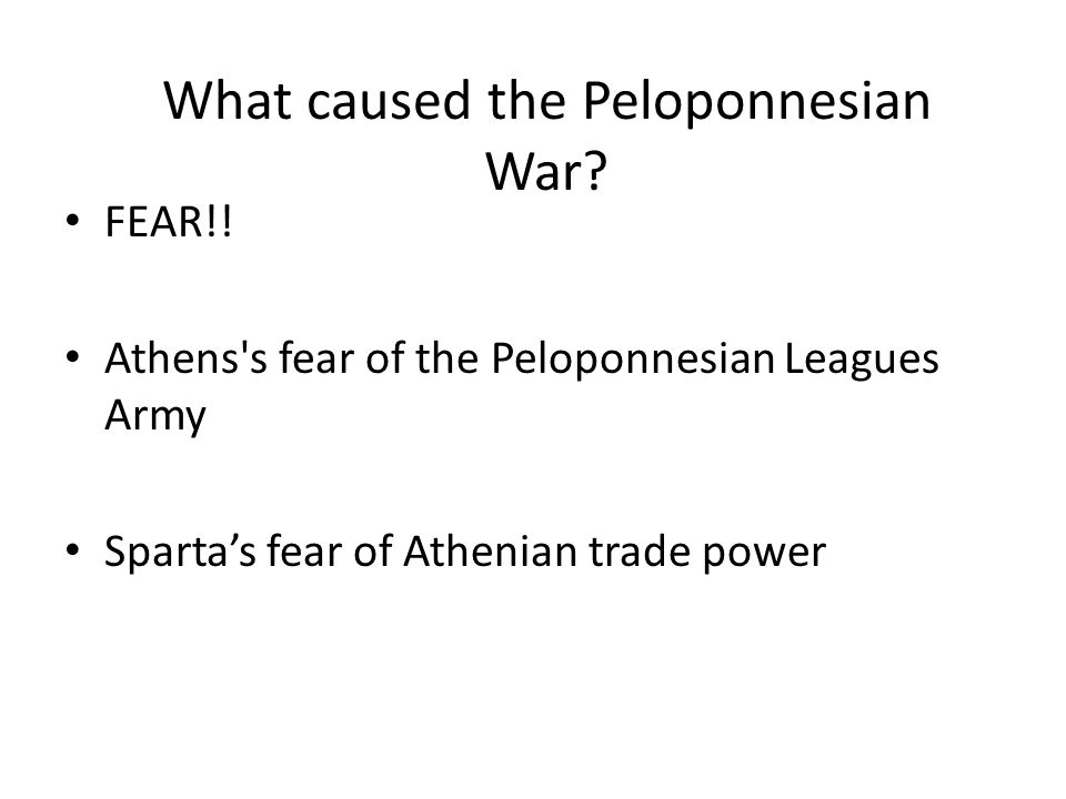 Identify Cause and Effect What caused the Peloponnesian War.