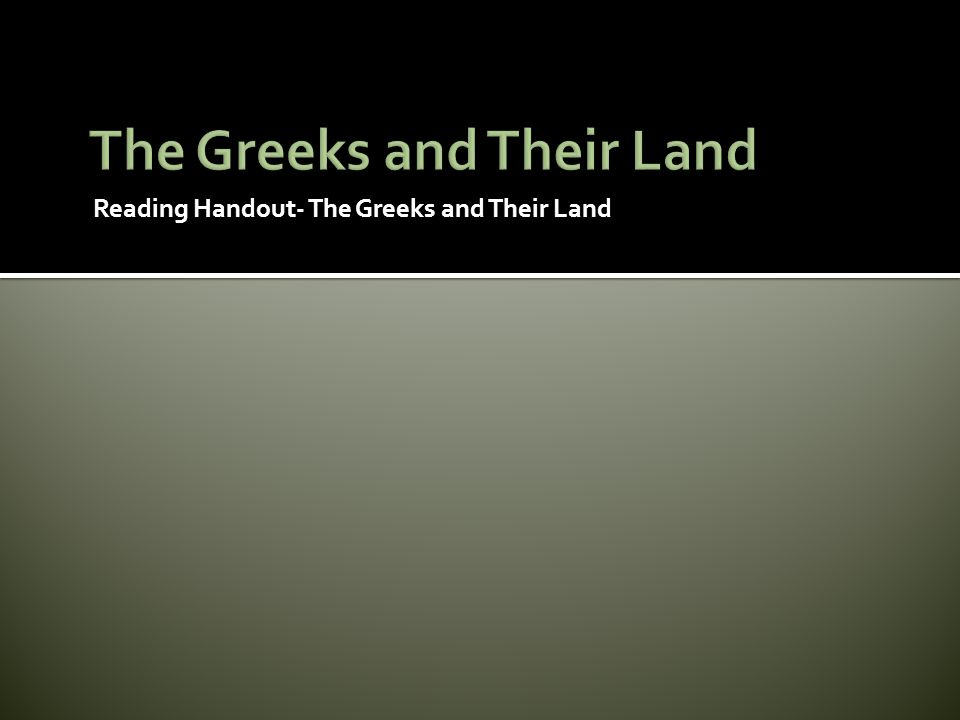 Reading Handout- The Greeks and Their Land