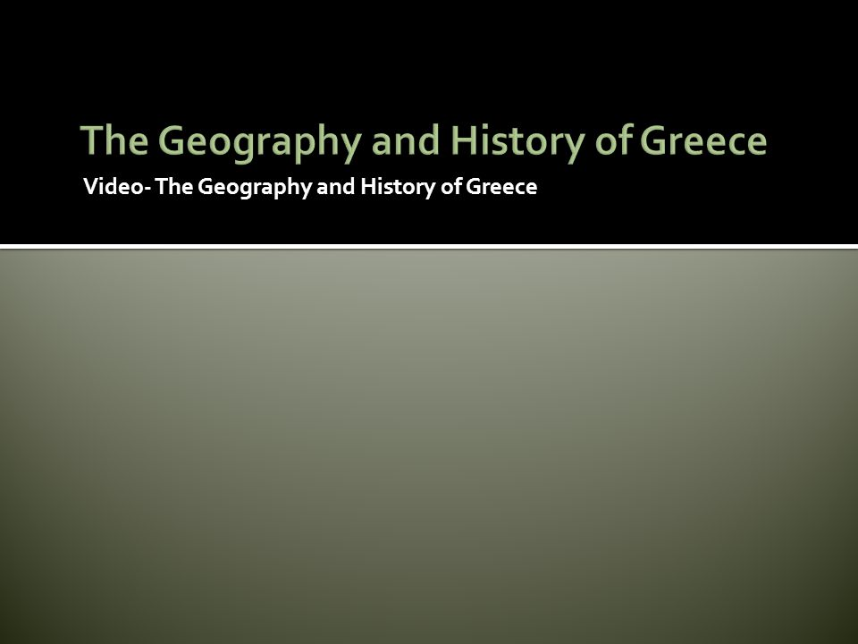 Video- The Geography and History of Greece