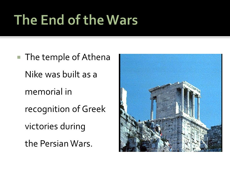  The temple of Athena Nike was built as a memorial in recognition of Greek victories during the Persian Wars.