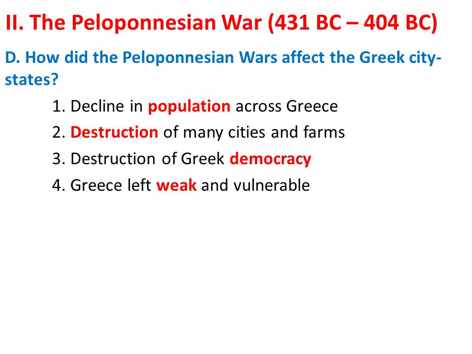 D.How did the Peloponnesian Wars affect the Greek city- states.
