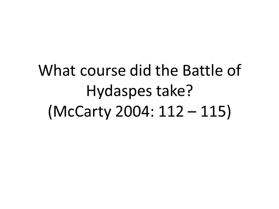 What course did the Battle of Hydaspes take (McCarty 2004: 112 – 115)