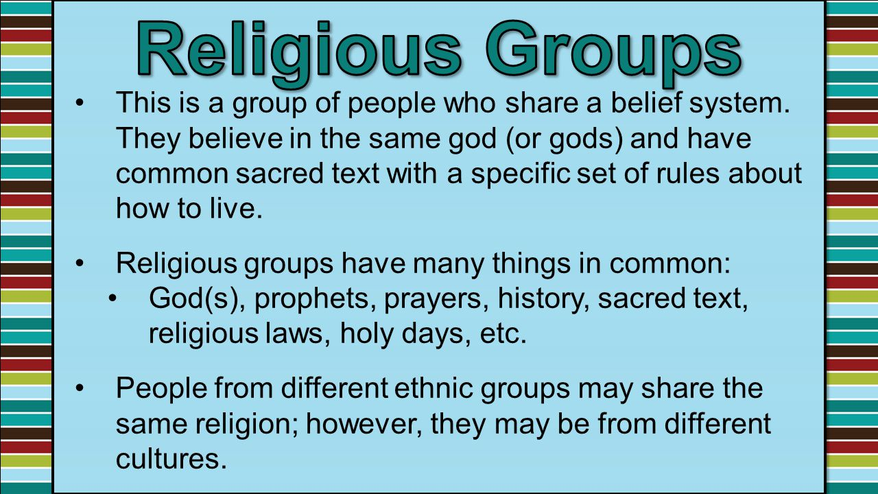 This is a group of people who share a belief system. They believe in the same god (or gods) and have common sacred text with a specific set of rules a