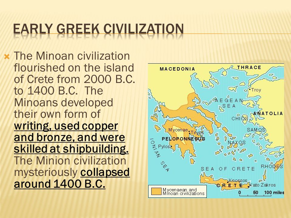  The Minoan civilization flourished on the island of Crete from 2000 B.C.
