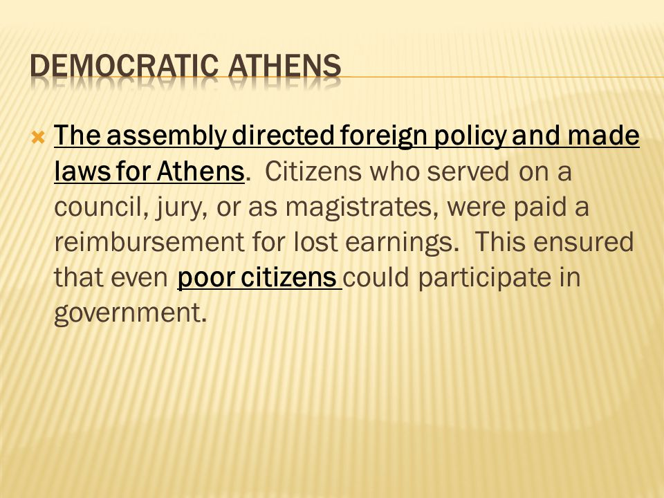 The assembly directed foreign policy and made laws for Athens.