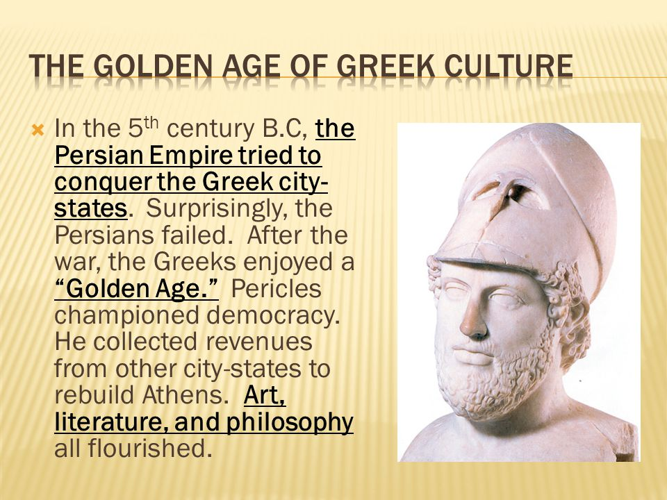  In the 5 th century B.C, the Persian Empire tried to conquer the Greek city- states.