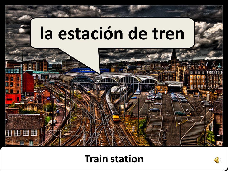 Train station la estación de tren