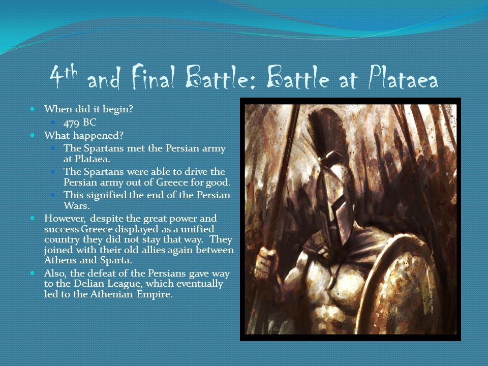 4 th and Final Battle: Battle at Plataea When did it begin.