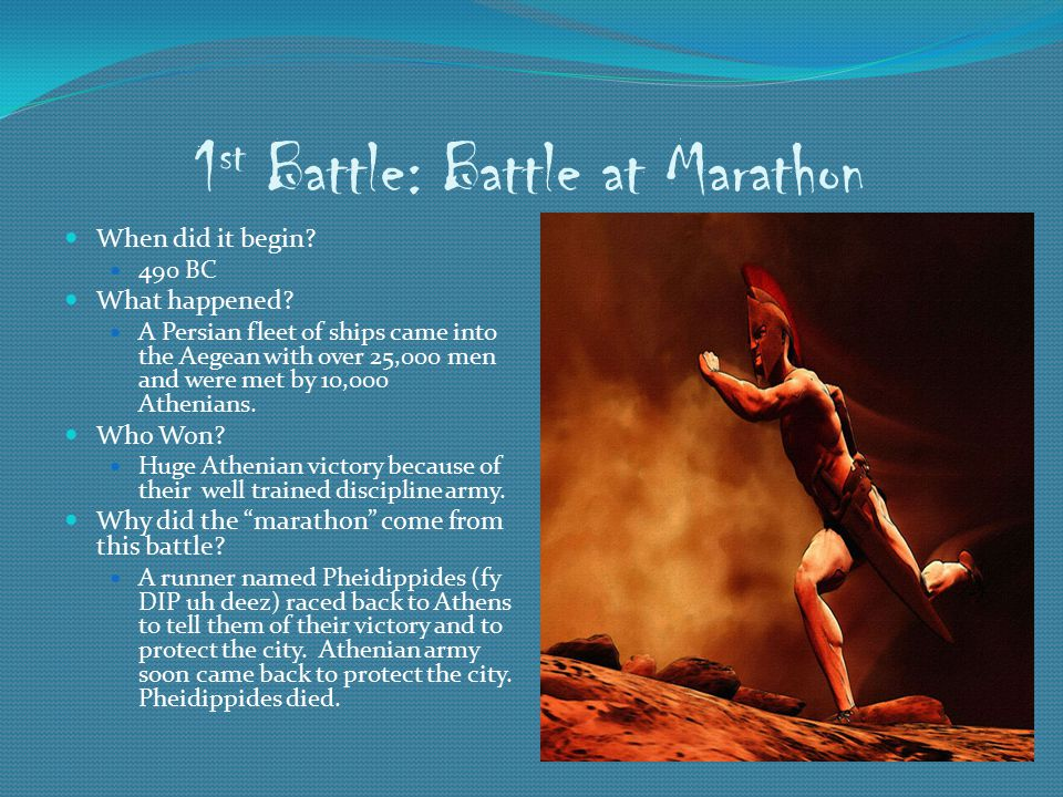 1 st Battle: Battle at Marathon When did it begin.