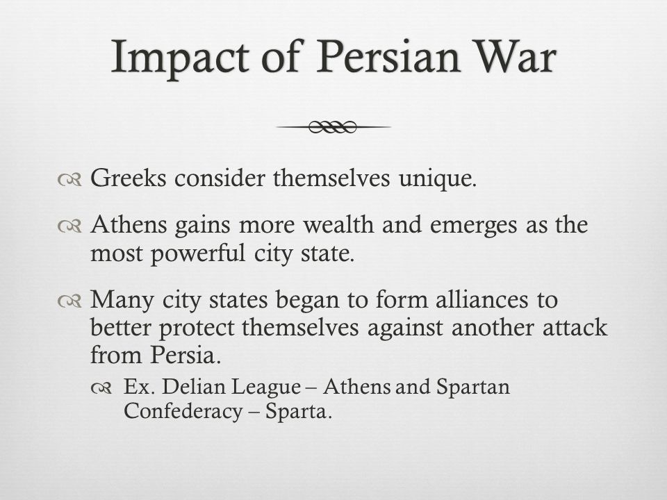 Impact of Persian WarImpact of Persian War  Greeks consider themselves unique.