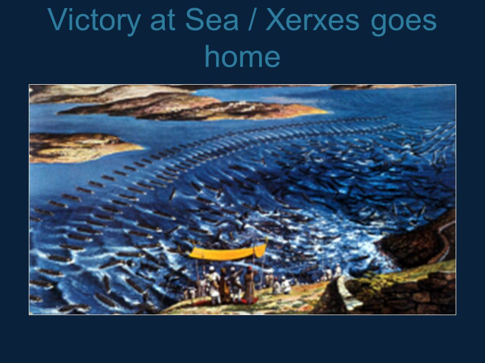Victory at Sea / Xerxes goes home