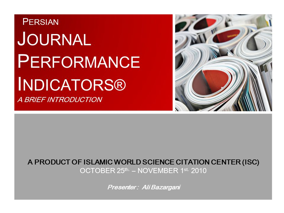 S elected Items View: P ERSIAN J OURNAL P ERFORMANCE I NDICATORS® PJPI® Web PJPI® Web Islamic Sciences Statistical Reflection Now we have two journals in our Selected Items View.
