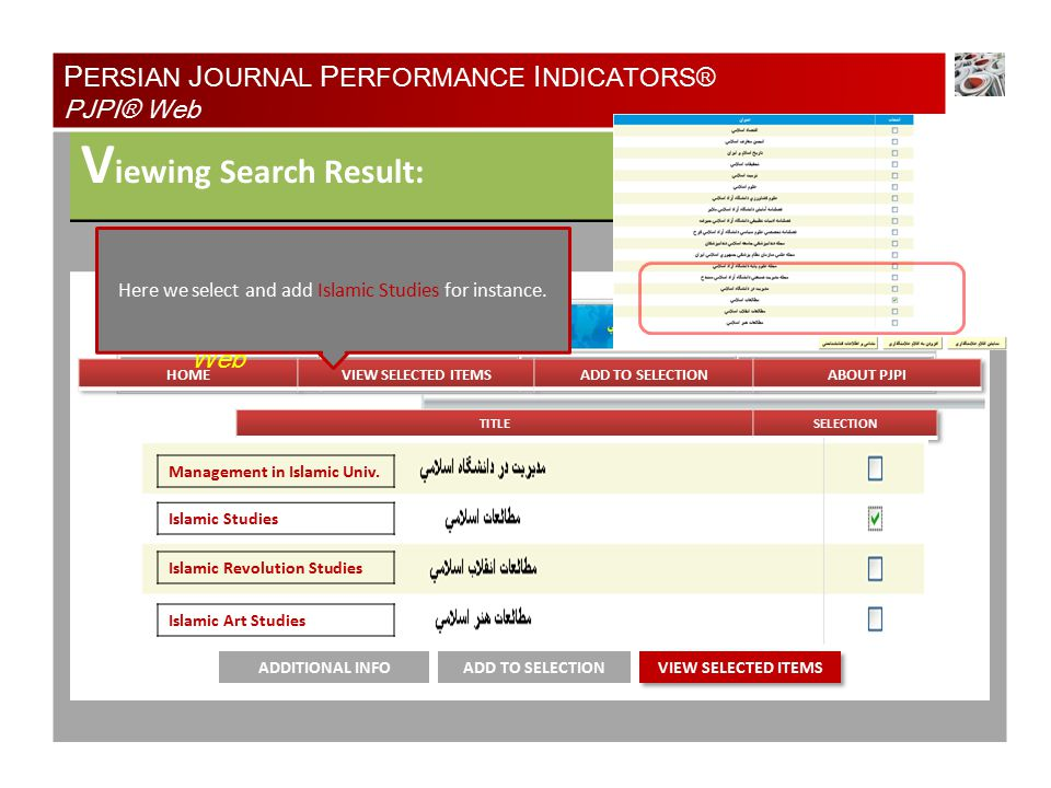 V iewing Search Result: ADD TO SELECTIONADDITIONAL INFO P ERSIAN J OURNAL P ERFORMANCE I NDICATORS® PJPI® Web PJPI® Web Management in Islamic Univ.