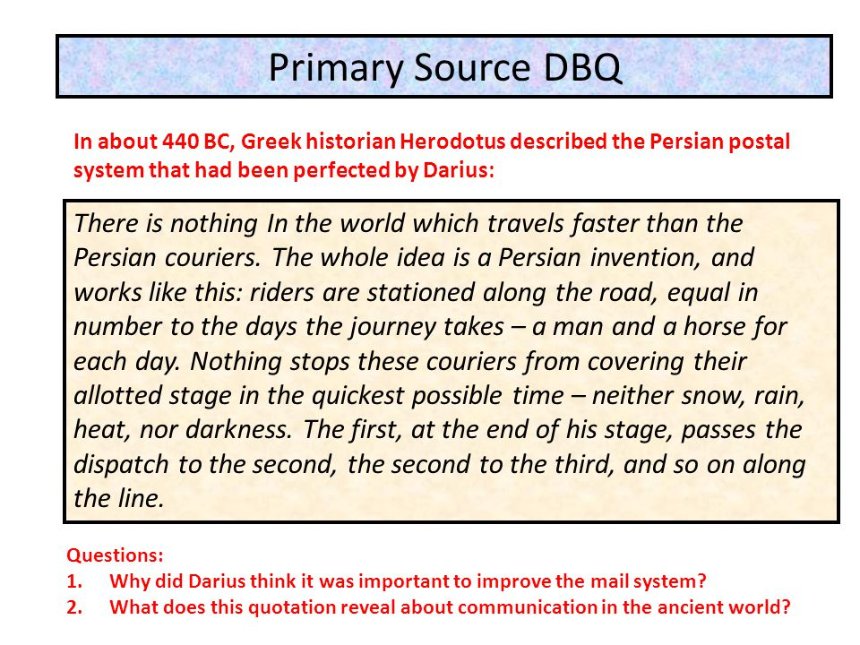 There is nothing In the world which travels faster than the Persian couriers. The whole idea is a Persian invention, and works like this: riders are s