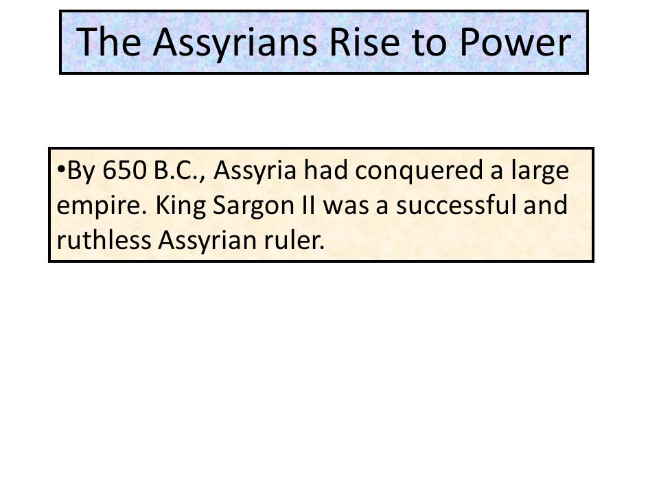 The Assyrian War Machine The Assyrians were geniuses at waging war.