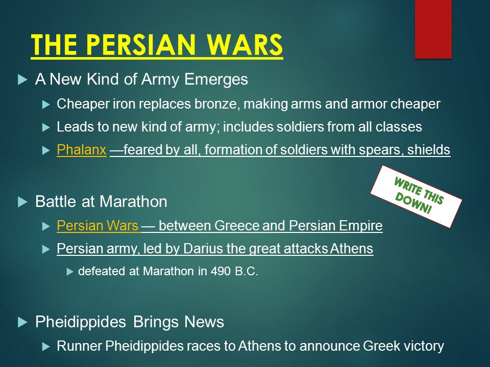 THE PERSIAN WARS  A New Kind of Army Emerges  Cheaper iron replaces bronze, making arms and armor cheaper  Leads to new kind of army; includes sold
