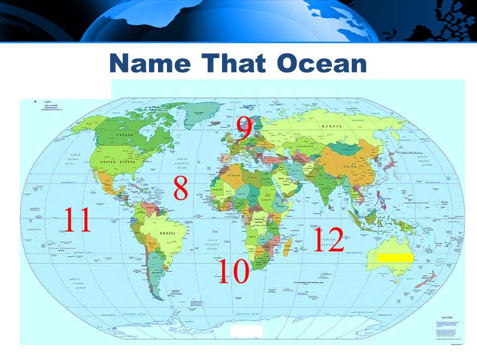 11 12 9 10 8 Name That Ocean