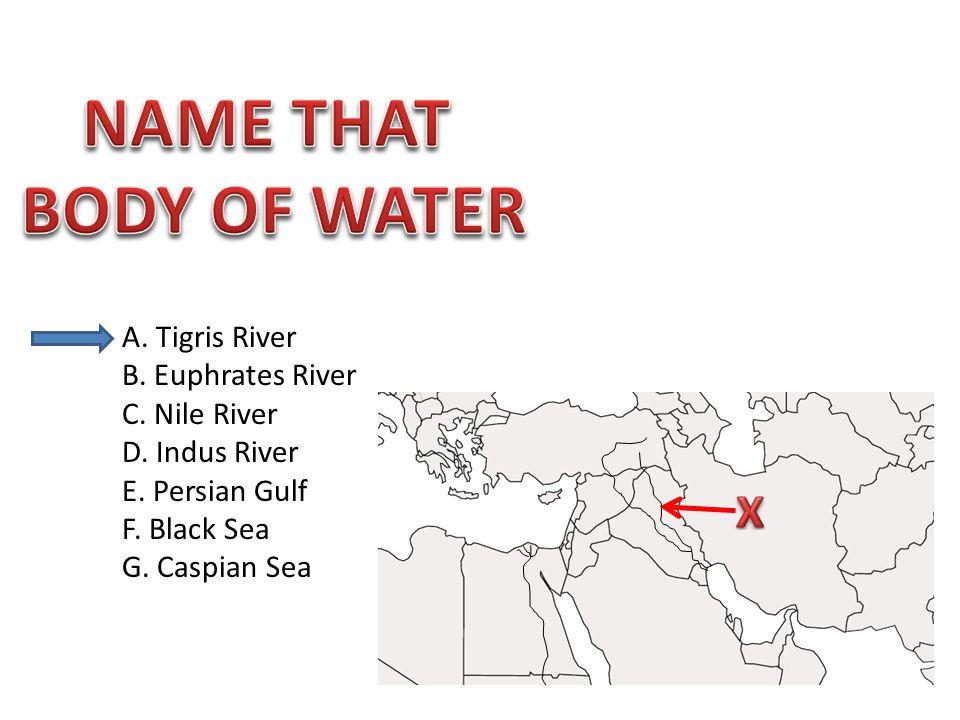 A. Tigris River B. Euphrates River C. Nile River D. Indus River E. Persian Gulf F. Black Sea G. Caspian Sea