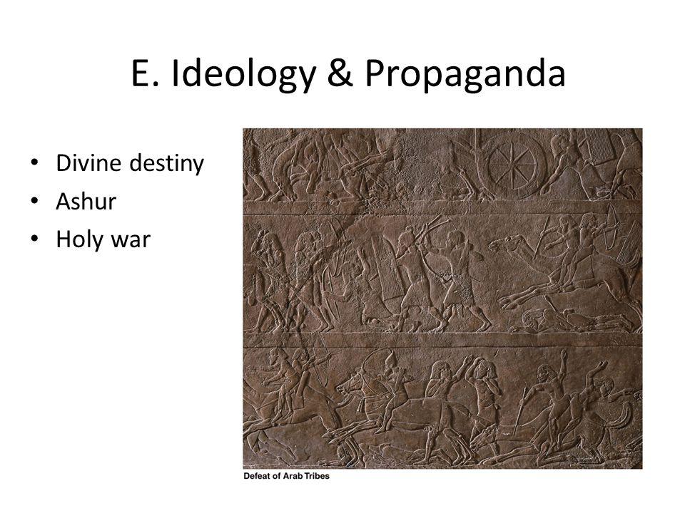 E. Ideology & Propaganda Divine destiny Ashur Holy war