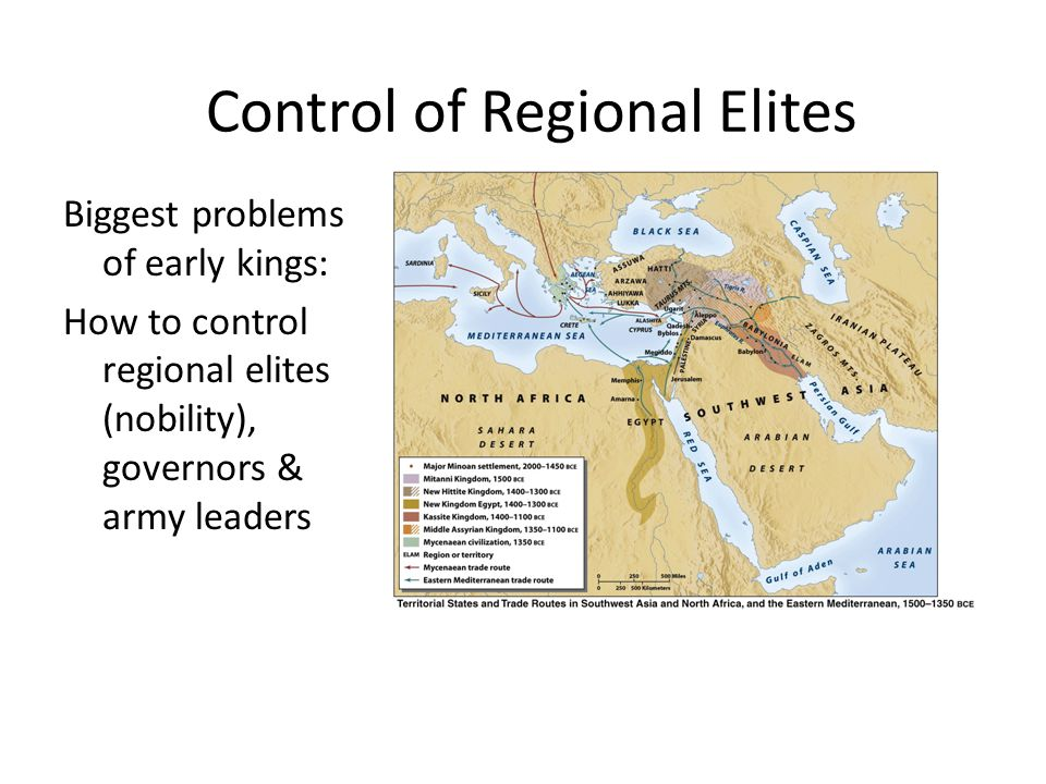 Control of Regional Elites Biggest problems of early kings: How to control regional elites (nobility), governors & army leaders