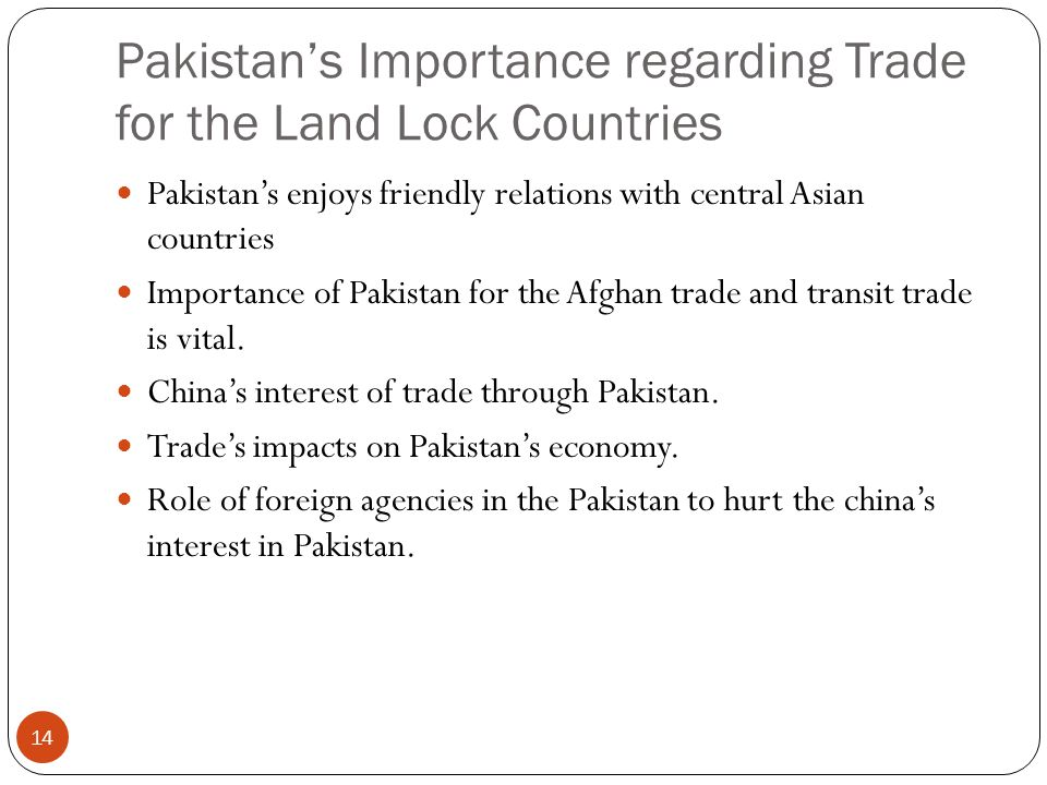 Pakistan's Importance regarding Trade for the Land Lock Countries Pakistan's enjoys friendly relations with central Asian countries Importance of Paki