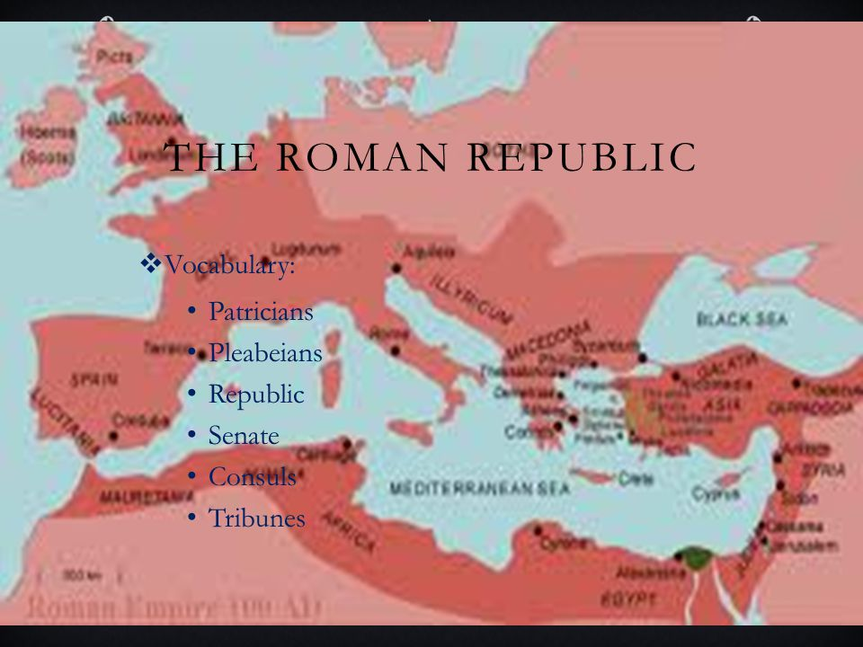 THE ROMAN REPUBLIC  Most influential civilizations emerges in the ancient world of Rome.